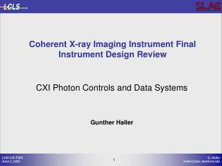 CXI Photon Controls and Data Systems  Gunther Haller