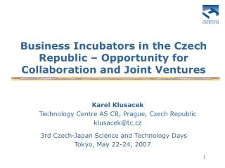 Business Incubators in the Czech Republic – Opportunity for Collaboration and Joint Ventures