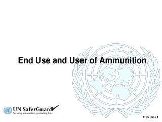 End Use and User of Ammunition