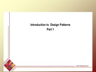Introduction to  Design Patterns Part 1
