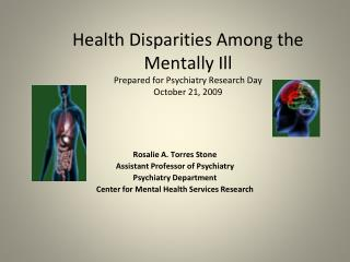 Health Disparities Among the Mentally Ill Prepared for Psychiatry Research Day  October 21, 2009