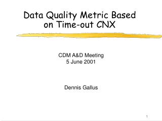 Data Quality Metric Based on Time-out CNX