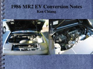 1986 MR2 EV Conversion Notes Ken Chiang