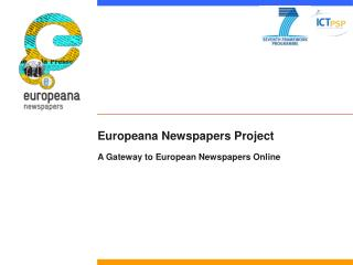Europeana Newspapers Project A Gateway to European Newspapers Online