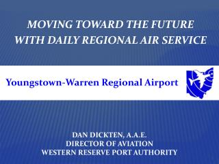 MOVING  TOWARD  THE FUTURE  WITH DAILY REGIONAL AIR  SERVICE