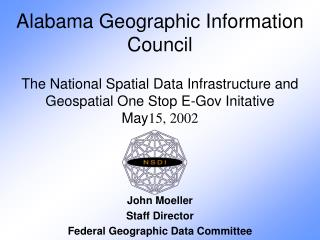 John Moeller Staff Director Federal Geographic Data Committee