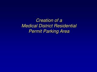 Creation of a Medical District Residential Permit Parking Area