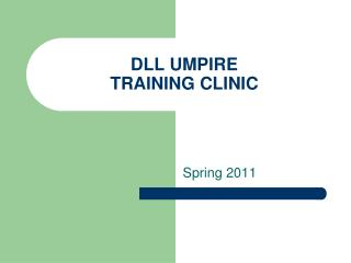 DLL UMPIRE  TRAINING CLINIC