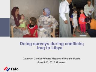 Doing surveys during conflicts;      Iraq to Libya