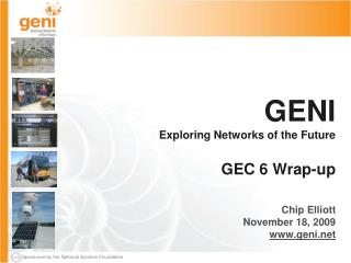 GENI Exploring Networks of the Future GEC 6 Wrap-up