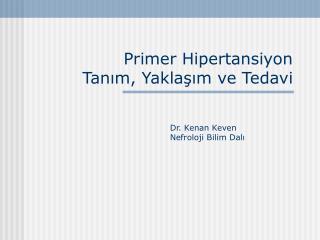 Primer Hipertansiyon  Tanım, Yaklaşım ve Tedavi
