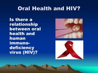 Oral Health and HIV?