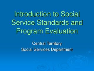 Introduction to Social Service Standards and Program Evaluation