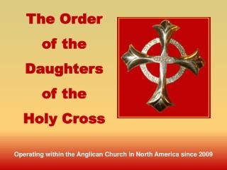 The Order  of the  Daughters  of the  Holy Cross