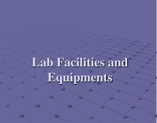 Lab Facilities and Equipments
