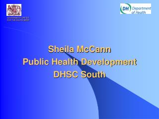 Sheila McCann  Public Health Development DHSC South