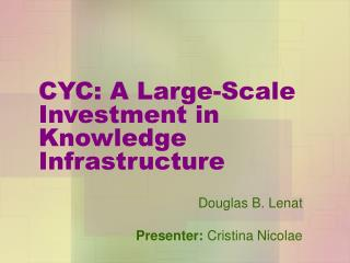 CYC: A Large-Scale Investment in Knowledge Infrastructure