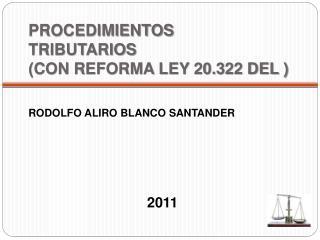 PROCEDIMIENTOS  TRIBUTARIOS (CON REFORMA LEY 20.322 DEL )
