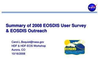 Summary of 2008 EOSDIS User Survey & EOSDIS Outreach