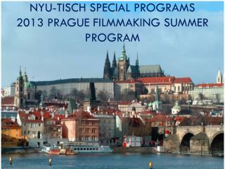 NYU-Tisch Special Programs  2013 Prague Filmmaking summer program