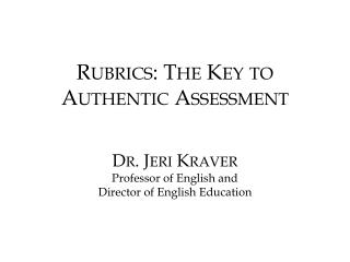Rubrics: The Key to Authentic Assessment