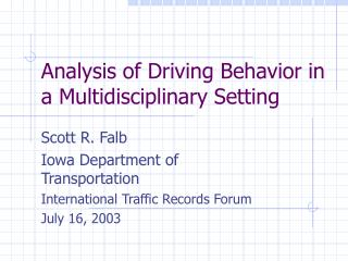 Analysis of Driving Behavior in a Multidisciplinary Setting
