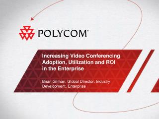 Increasing Video Conferencing Adoption, Utilization and ROI in the Enterprise