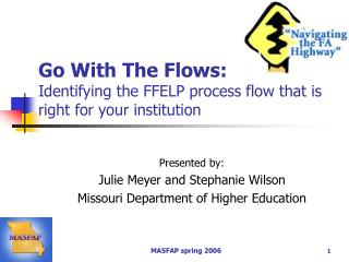 Go With The Flows: Identifying the FFELP process flow that is right for your institution