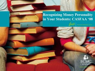 Recognizing Money Personality in Your Students: CASFAA '08
