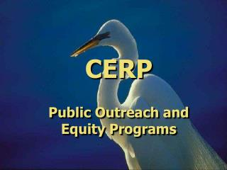 CERP Public Outreach and Equity Programs