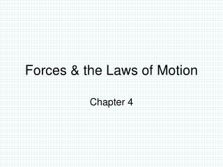 Forces & the Laws of Motion