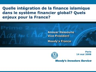 Quelle int gration de la finance islamique dans le syst me financier global Quels enjeux pour la France