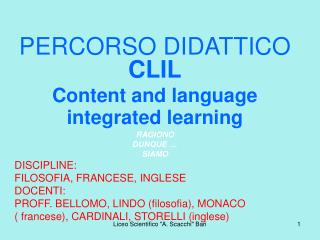 PERCORSO DIDATTICO  CLIL Content and language    integrated learning RAGIONO   DUNQUE … SIAMO