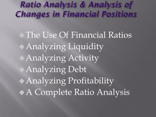 Ratio Analysis & Analysis  of  Changes in Financial Positions