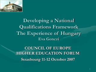 Developing a National Qualification s  Framework The Experience of Hungary Eva Gonczi