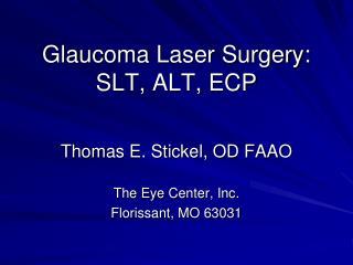 Glaucoma Laser Surgery: SLT, ALT, ECP