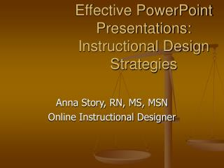 Effective PowerPoint Presentations: Instructional Design Strategies