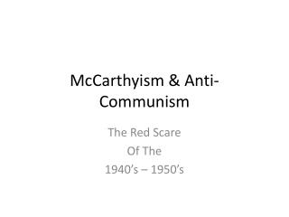 McCarthyism & Anti-Communism