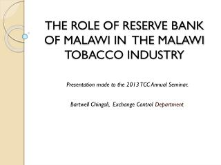 THE ROLE OF RESERVE BANK OF MALAWI IN  THE MALAWI TOBACCO INDUSTRY