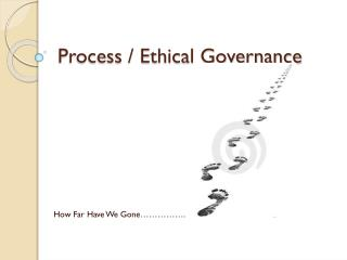 Process / Ethical Governance