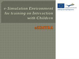 e-Simulation Environment for training on Interaction with Children eSIMTRA
