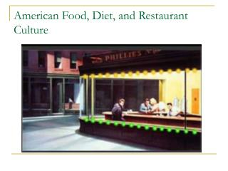American Food, Diet, and Restaurant Culture