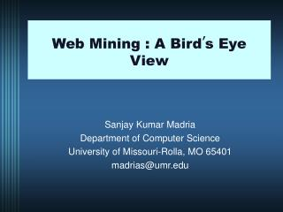 Web Mining : A Bird ' s Eye View
