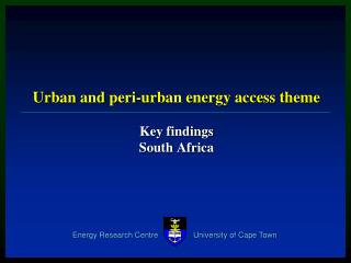 Urban and  peri -urban energy access theme Key findings South Africa