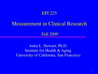 EPI 225 Measurement in Clinical Research Fall 2009