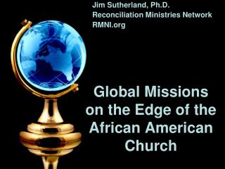 Global Missions on the Edge of the African American Church