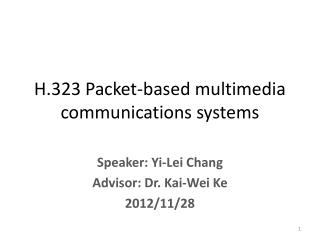 H.323 Packet-based multimedia communications systems