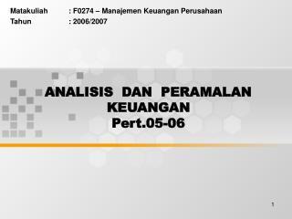 ANALISIS  DAN  PERAMALAN KEUANGAN Pert.05-06