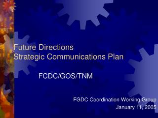 Future Directions  Strategic Communications Plan