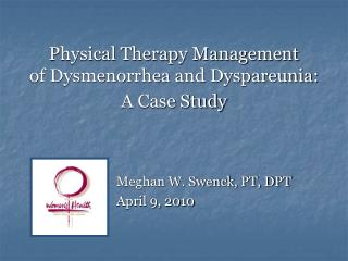 Physical Therapy Management  of Dysmenorrhea and Dyspareunia:  A Case Study